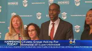 Citizen Group Asks For Removal Of Broward Schools Superintendent [Video]
