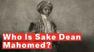 Who Is Sake Dean Mahomed? [Video]