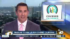 Deadline to sign up for Covered California [Video]