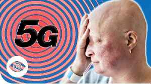 Will 5G Give You Cancer? [Video]