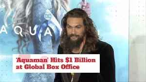 Aquaman Hits The Billion Dollar Mark [Video]