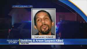 Stabbing And Arson Suspect Killed In Officer-Involved Shooting [Video]