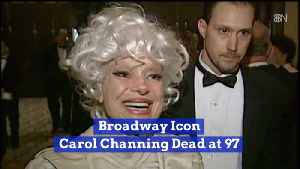 Carol Channing: A Broadway Legend Passes Away [Video]