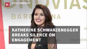 Katherine Schwarzenegger Speaks Up On Social Media About Engagement [Video]