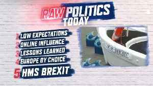 Watch in full: Raw Politics on the fate of Theresa May's Brexit deal [Video]