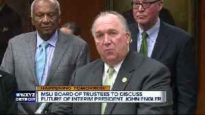 MSU board to hold special meeting; 'John Engler's reign of terror is over,' trustee says [Video]