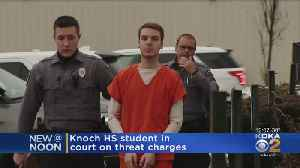 Knoch HS Student In Court On Threat Charges [Video]