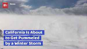 California Is Getting A Major Winter Storm Very Soon [Video]