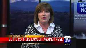 Butte County Officially Files Lawsuit Against PG&E Over Camp Fire Damages [Video]