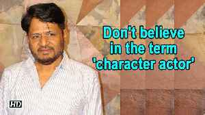 Don't believe in the term 'character actor': Raghubir Yadav [Video]