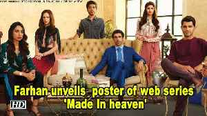 Farhan Akhtar unveils first poster of web series 'Made In heaven' [Video]