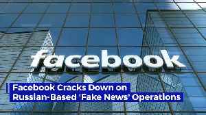 Facebook Cracks Down on Russian-Based 'Fake News' Operations [Video]
