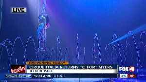 Cirque Italia Returns to Fort Myers with New Show [Video]