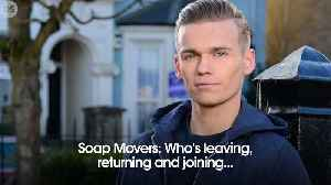 Soap Movers! Who's leaving, joining and returning? [Video]