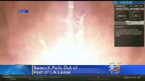 SpaceX Pulls Out Of Lease With Port Of LA For Mars Rocket Building Site [Video]