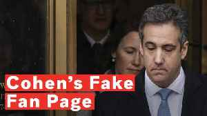 Michael Cohen Paid To Have Fake Twitter Fan Account Made [Video]