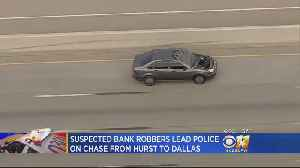Suspected Bank Robbers Lead Police On Chase From Hurst To Dallas [Video]