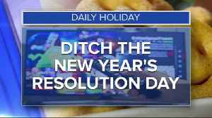 Daily Holiday - Ditch the New Year's resolution day [Video]