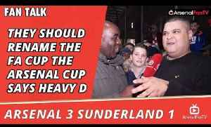 They Should Rename The FA Cup The Arsenal Cup says Heavy D  | Arsenal 3 Sunderland 1 [Video]