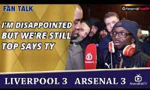I'm Disappointed But We're Still Top says TY | Liverpool 3 Arsenal 3 [Video]