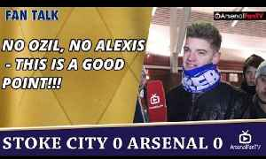 No Ozil, No Alexis - This Is A Good Point!!! | Stoke 0 Arsenal 0 [Video]