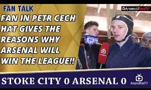 Fan In Petr Cech Hat Gives The Reasons Why Arsenal Will Win The League!! | Stoke 0 Arsenal 0 [Video]