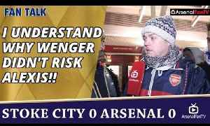 I Understand Why Wenger Didn't Risk Alexis!! | Stoke 0 Arsenal 0 [Video]