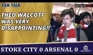 Theo Walcott Was Very Disappointing!! | Stoke 0 Arsenal 0 [Video]