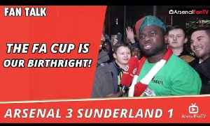 The FA Cup Is Our Birthright!  | Arsenal 3 Sunderland 1 [Video]