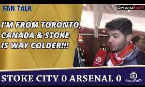I'm From Toronto, Canada & Stoke Is Way Colder!!!  | Stoke 0 Arsenal 0 [Video]