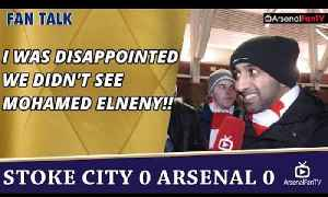 I Was Disappointed We Didn't See Mohamed Elneny!!  | Stoke 0 Arsenal 0 [Video]