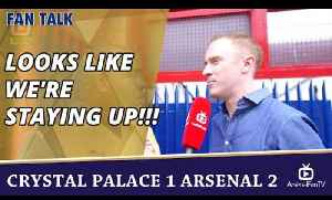 Looks Like We're STAYING UP!!!  | Crystal Palace 1 Arsenal 2 [Video]