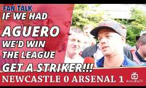 If We Had Aguero We'd Win The League - GET A STRIKER!!!  Newcastle 0 Arsenal 1 [Video]