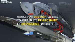 U.S. Announce Threat From Russian and Chinese Hypersonic Weapons [Video]