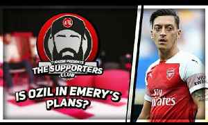 We've Got Ozil But Is He Unai Emery's Man? | Supporters Club ft Turkish, Troopz, Judges & Deluded [Video]