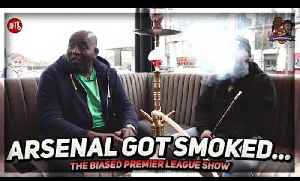Arsenal Got Smoked & Man Utd Are On Us! | Biased Premier League Show ft Troopz [Video]