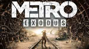 Metro Exodus Takes The Series In A Risky New Direction [Video]