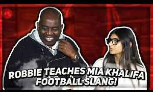 Robbie Teaches Mia Khalifa Football Slang! [Video]