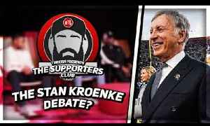 The Stan Kroenke Debate! | Supporters Club ft Turkish, Robbie, Lee Judges & Deluded Gooner [Video]