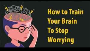 4 Ways To Stop Worrying [Video]