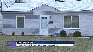 Man accused of killing his father at Royal Oak home [Video]