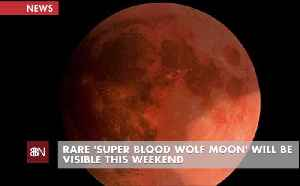 Watch For This Super Blood Wolf Moon This Weekend [Video]