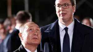 News video: Serbia smiles eastward as Putin visit builds ties