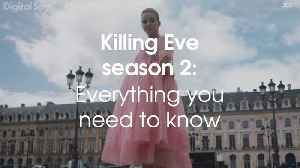 Killing Eve season 2: All you need to know [Video]