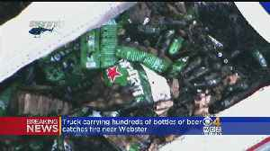 Truck Carrying Hundreds Of Bottles Of Beer Catches Fire Near Webster [Video]