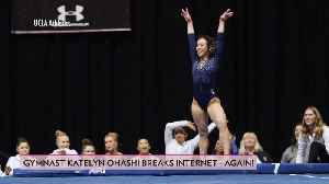 UCLA Gymnastics Star Katelyn Ohashi Breaks the Internet [Video]