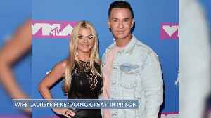 Mike 'The Situation' Sorrentino Is 'Doing Great' in Prison, Has Received 'Thousands of Letters' [Video]