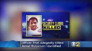 Cop In Fatal Shooting Of Jemel Roberson Identified [Video]