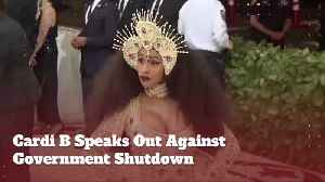 Cardi B Speaks Out Against Trump And The Government Shutdown [Video]