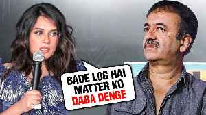 Richa Chadda SHOCKING REACTION On Rajkumar Hirani METOO [Video]